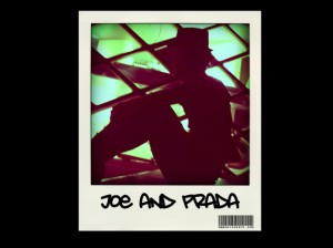 Joe and Prada polariod