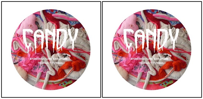 "AYUMI HISATSUNE EXHIBITION in CANDY ""CANDY BYPASS"""