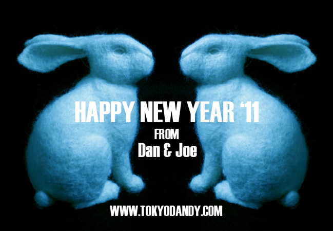 HAPPY NEW YEAR FROM TOKYO DANDY !!!!!!!!!!!!