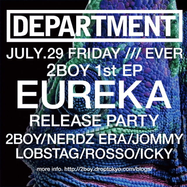 DEPT FINAL 2BOY 1ST EP [EUREKA] RELEASE PARTY!!! @ EVER 7.29. (FRI)