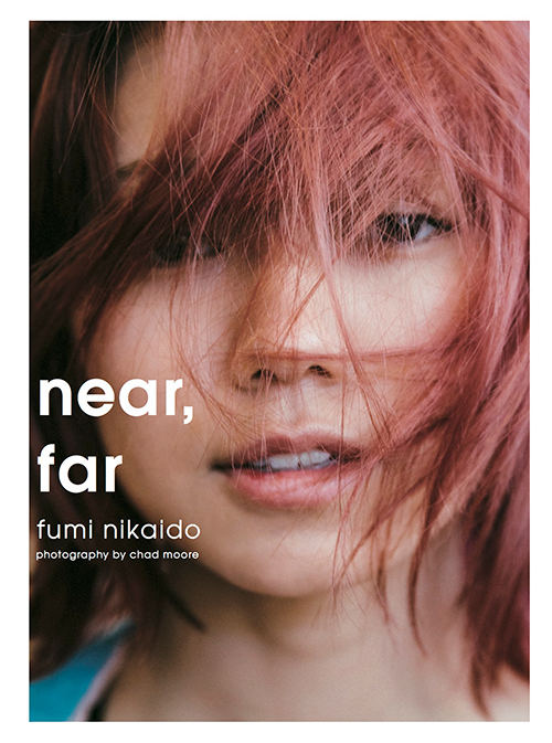 "Fumi Nikaido's Photo Book ""near,far"""